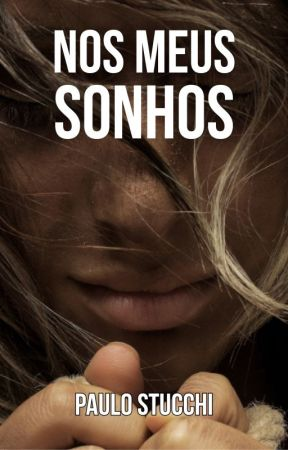 NOS MEUS SONHOS by paulostucchi