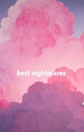 best nightmares ⋆ poetry by frangipanejauregui