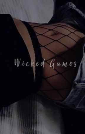 wicked games (book one) by lacedangel