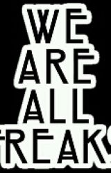 We Are All Freaks by WWhyAmIAlive