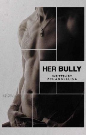 Her Bully (Bully #1) by 2ChangeElisa