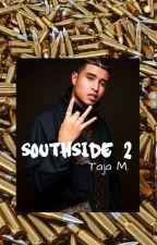 Southside 2 by TajaWrites