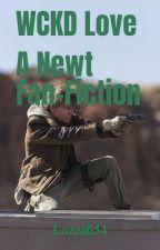WCKD Love - A Newt Fan-Fiction by Lozza654