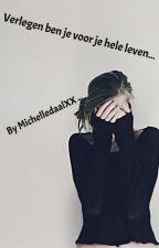 Verlegen ben je voor je hele leven.. by MichelledaalXX