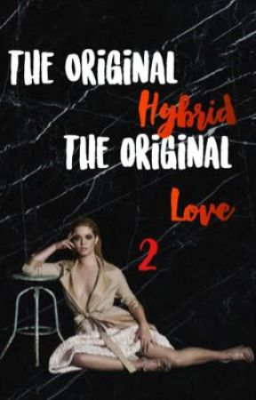 The Original hybrid the original love 2  K.M. by mikaelsongirl_