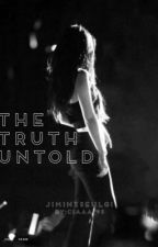 The Truth Untold by Ciaaa_95