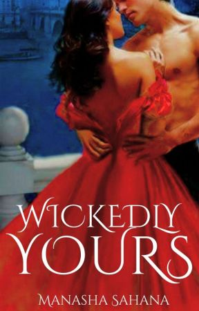 Wickedly Yours [REWRITING-ON HOLD] by queen_of_sass