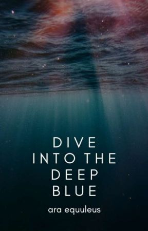 Dive Into The Deep Blue ✓ by deilanzie