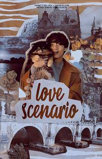 LOVE SCENARIO | kpop oneshots cover