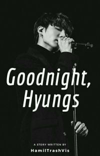 GoodNight, Hyungs » ✔️ cover
