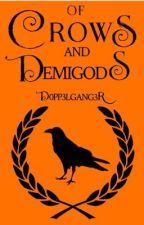 Of Crows And Demigods by d0pp3lgang3r