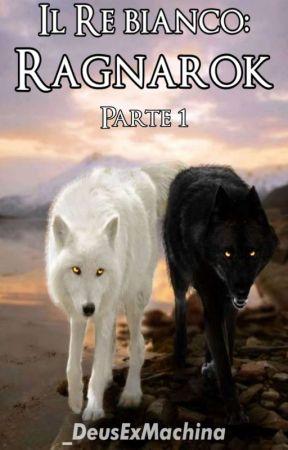 Il Re bianco: Ragnarok - PARTE 1 by _DeusExMachina