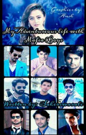 My Adventures Life With Mafia Boy's  by Saherswarali