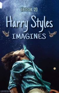 Harry Styles Imagines [Book 2] cover