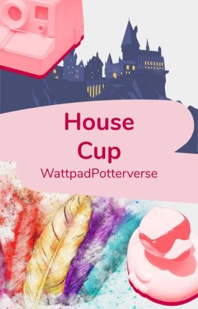 House Cup - Contest Book by WattpadPotterverse