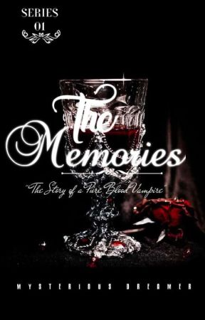 """Story Of A Pure Blood Vampire Series #1 """"The Memories""""《UNDER REVISION》 by Dreamyzhaei"""