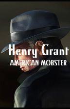 Henry Grant - American Mobster by HenryLovesWar