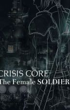 Crisis Core: The Female SOLDIER by AmayaSumeragi