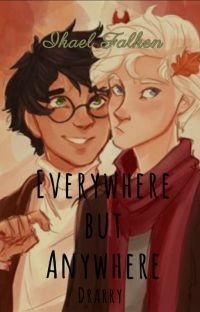 Everywhere but Anywhere - Drarry cover