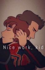 Nice Work, Kid (Tony Stark and Peter Parker Fan Fiction) by Holland_Stark