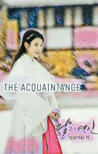 THE  ACQUAINTANCE by Han_Hany