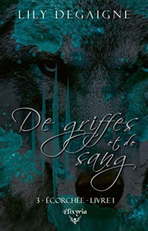 Ecorchée [tome 2] (sous contrat d'édition chez Elixyria) by LilyDegaigne