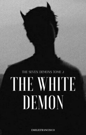 The White Demon - The Seven Demons Tome 2 by EmilieFrancisco