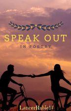 SPEAK OUT IN POETRY by LancerRubie17