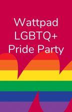 Wattpad LGBTQ+ Pride Party by lgbtq