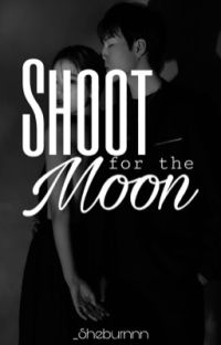 (Baller Series#1) Shoot for the Moon [Completed] cover