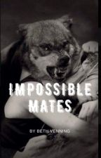 Impossible Mates  by beth_venning