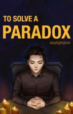 To Solve a Paradox | Frerard AU by stoplightglow