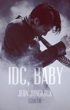 """IDC, BABY""   J.JK by gguktae_"
