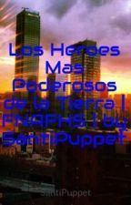 Los Heroes Mas Poderosos de la Tierra   FNAFHS (PAUSADA) by SantiPuppet