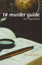 1# murder guide by bckingm