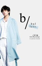 Bullets ; K.Taehyung by tteokbeomkki