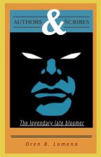 Authors & Scribes - The legendary late bloomer by Oren_L