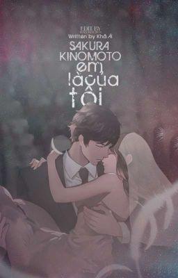 [ Longfic/ SyaSak] ( Tạm Drop ) Sakura Kinomoto, Em là của tôi!