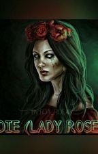 DIE(LADY ROSE)  by RDA_RIDEAN