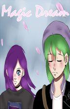 Magic Dream (nova versão!!) by mahhrahh