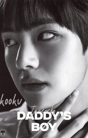 Daddy's boy - Taekook *discontinued* by taecocku