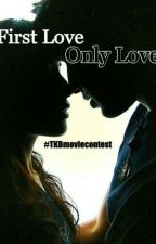 First Love, Only Love | #TKBMovieContest by Pandalion23