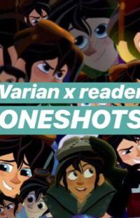 Varian x reader ONESHOTS~ (TTS) cover