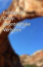 Freddy en Carly: Avontuurlijke Verhalen by TessaSpike