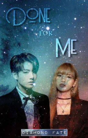 Done For Me (Jungkook x Lisa) by Diamond_Fate