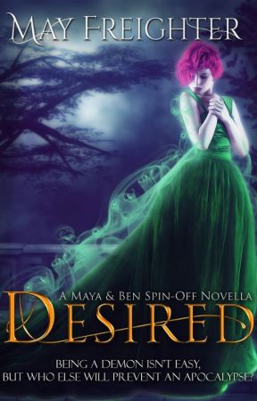 Desired - Helena Hawthorn Series Spin-Off Novella by MayFreighter