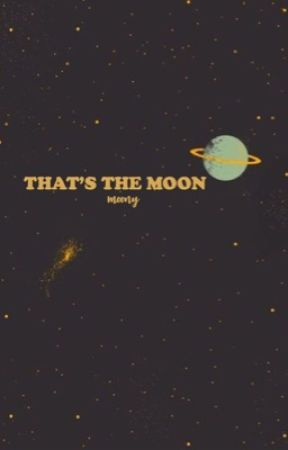 That's The Moon (Remus Lupin x Reader) by _MoonyChocolate