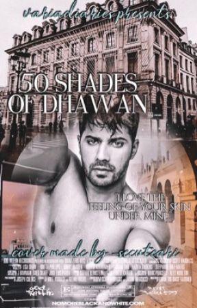 50 Shades of Dhawan by variadiaries
