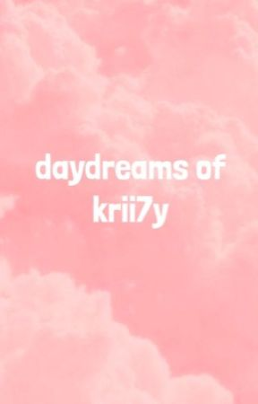 Daydreams of Krii7y [completed] by cleardays