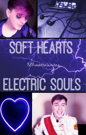 Soft Hearts Electric Souls by SilhouetteWrites